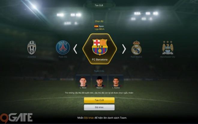Nếu đội bóng bạn muốn ch�n là một trong số 5 đội bóng: Barcelona, Real  Madrid, Man City, Paris Saint German hoặc Juventus, bạn có thể nhấn vào  logo đội bóng ...