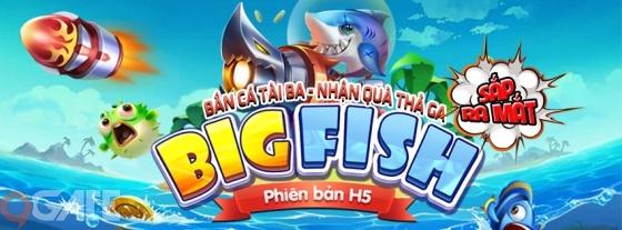 Big Fish H5 - Game bắn cá đa nền tảng của VNG sắp đến tay game thủ Việt 4