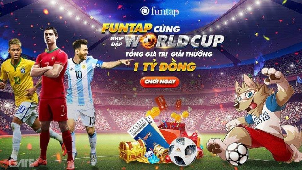 Săn Cặp Vé xem chung kết World Cup 2018 từ sự kiện tri ân khách hàng của Funtap
