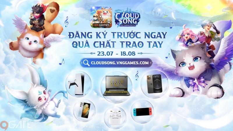 Choáng với bộ phần thưởng khi tham gia đăng ký sớm Cloud Song VNG