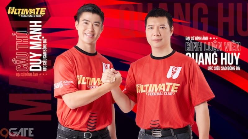 UFC - Siêu Sao Bóng Đá mời Duy Mạnh và BLV Quang Huy làm đại sứ hình ảnh