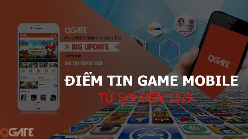 MXH 9Gate: Điểm tin Game Mobile từ 5/9 đến 11/9