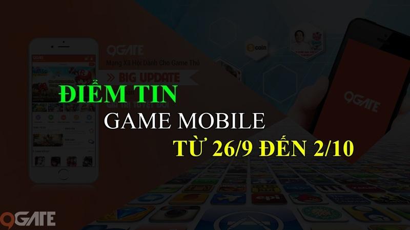 MXH 9Gate: Điểm tin Game Mobile từ 26/9 đến 2/10