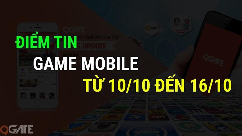 MXH 9Gate: Điểm tin Game Mobile từ 10/10 đến 16/10