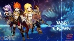 War of Crown - Tuyệt phẩm chiến thuật RPG vượt ngưỡng 1 triệu lượt tải chỉ sau 1 tháng