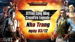 Offline cộng đồng Crossfire Legends Nha Trang sẽ được tổ chức vào ngày 3/12