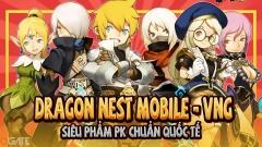 Siêu phẩm PK chuẩn quốc tế Dragon Nest Mobile - VNG có gì HOT?