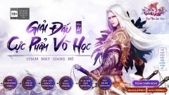 """Tình Kiếm 3D – Siêu giải đấu """"Cực Phẩm Võ Học"""", sân chơi của những bậc anh tài trong làng game Việt"""