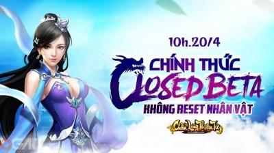 Chân Long Thiên Tử mở tải, sẵn sàng Cloded beta vào ngày mai 20/04