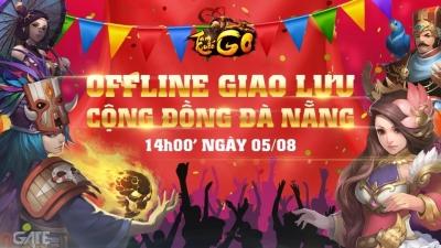 Tam Quốc Go chơi lớn tổ chức offline Sinh Nhật 1 tuổi đợt 3 tại Đà Nẵng
