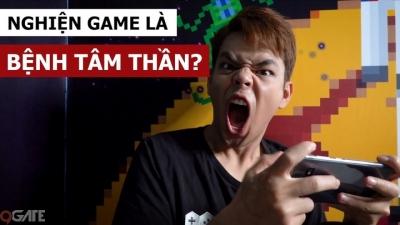 Tranh cãi: Nghiện game chính là bệnh tâm thần?
